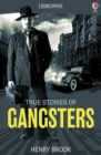 True Stories of Gangsters : Usborne True Stories - eBook