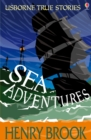 Sea Adventures : Usborne True Stories - eBook