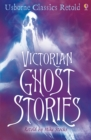 Victorian Ghost Stories : Usborne Classics Retold - eBook