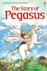 The Story of Pegasus : Usborne Young Reading: Series One - eBook