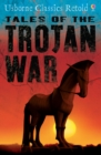 Tales of the Trojan War : Usborne Classics Retold - eBook
