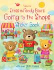 Dress the Teddy Bears Going to the Shops Sticker Book - Book