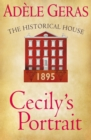 Cecily's Portrait : The Historical House - eBook