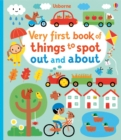 Very First Book of Things to Spot : Out and About - Book