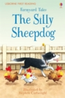 First Reading Farmyard Tales : The Silly Sheepdog - Book