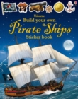Build Your Own Pirate Ships Sticker Book - Book