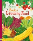 The Usborne Book of Growing Food - Book