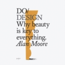 Do Design : Why beauty is key to everything - eAudiobook