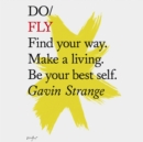 Do Fly : Find your way. Make a living. Be your best self. - eAudiobook