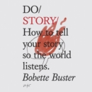 Do Story : How to tell your story so the world listens - eAudiobook