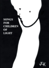 Songs for Children of Light : (Ten Albums of Lyrics) - eBook