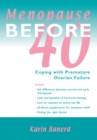 Menopause Before 40 : Coping with Premature Ovarian Failure - eBook