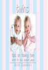 Twins : Tips on Having Two - Birth to the Toddler Years - eBook