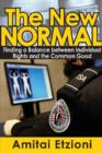 The New Normal : Finding a Balance Between Individual Rights and the Common Good - Book