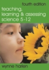 Teaching, Learning and Assessing Science 5 - 12 - Book