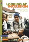 Looking at Inclusion : Listening to the Voices of Young People - Book