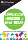Communication in Nursing and Healthcare : A Guide for Compassionate Practice - Book