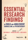 Essential Research Findings in Child and Adolescent Counselling and Psychotherapy - Book