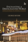 Enchanting a Disenchanted World : Continuity and Change in the Cathedrals of Consumption - eBook