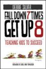 Fall Down 7 Times, Get Up 8 : Teaching Kids to Succeed - Book
