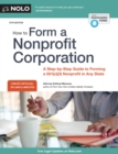 How to Form a Nonprofit Corporation (National Edition) : A Step-by-Step Guide to Forming a 501(c)(3) Nonprofit in Any State - eBook