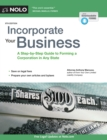 Incorporate Your Business : A Step-by-Step Guide to Forming a Corporation in Any State - eBook