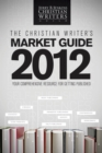 The Christian Writer's Market Guide 2012 - Book