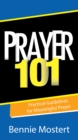 Prayer 101 (eBook) : Practical Guidelines for Meaningful Prayer - eBook