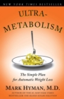 Ultrametabolism : The Simple Plan for Automatic Weight Loss - eBook