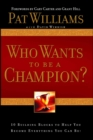 Who Wants to be a Champion? : 10 Building Blocks to Help  You Become Everything You Can Be! - eBook