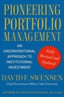 Pioneering Portfolio Management : An Unconventional Approach to Institutional Investment, Fully Revised and Updated - eBook
