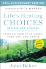 Life's Healing Choices Revised and Updated : Freedom from Your Hurts, Hang-ups, and Habits - eBook
