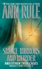 Smoke, Mirrors, and Murder : And Other True Cases - eBook