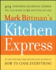 Mark Bittman's Kitchen Express : 404 inspired seasonal dishes you can make in 20 minutes or less - eBook