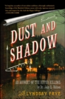 Dust and Shadow : An Account of the Ripper Killings by Dr. John H. Watson - eBook