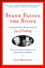 Stand Facing the Stove : The Story of the Women Who Gave America The Joy of Cooking - eBook