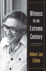 Witness to an Extreme Century : A Memoir - eBook