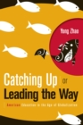 Catching Up or Leading the Way : American Education in the Age of Globalization - eBook