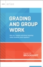 Grading and Group Work : How do I assess individual learning when students work together? (ASCD Arias) - eBook