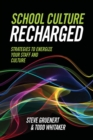 School Culture Recharged : Strategies to Energize Your Staff and Culture - eBook