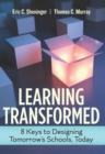 Learning Transformed : 8 Keys to Designing Tomorrow's Schools, Today - eBook