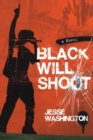 Black Will Shoot : A Novel - Book