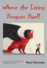 Where the Living Dragons Dwell - eBook