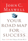 Your Road Map For Success : You Can Get There from Here - eBook