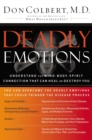 Deadly Emotions : Understand the Mind-Body-Spirit Connection That Can Heal - eBook