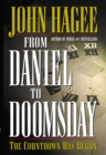 From Daniel to Doomsday : The Countdown Has Begun - eBook