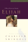 Elijah : A Man of Heroism and Humility - eBook