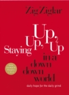 Staying Up, Up, Up in a Down, Down World : Daily Hope for the Daily Grind - eBook