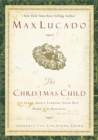 The Christmas Child : A Story about Finding Your Way Home for the Holidays - eBook
