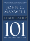 Leadership 101 : What Every Leader Needs to Know - eBook